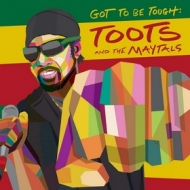 Toots & The Maytals | Got To Be Tough:
