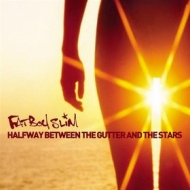 Fatboy Slim | Halfway Between The Gutter And The Stars