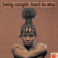 Wright Betty| Hard to stop