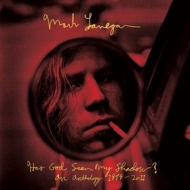 Lanegan Mark| Has God Seen My Shadow? - An Anthology 1989-2011