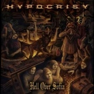 Hypocrisy| Hell Over Sofia (20 Years Of Chaos And Confusion)
