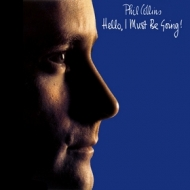Collins Phil | Hello, I Must be Going!