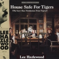 Hazlewood Lee| House Safe For Tigers