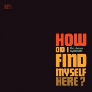Dream Syndicate | How Did I Find Myself Here?