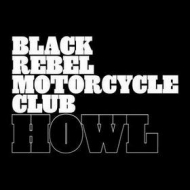 Black Rebel Motorcycle Club| Howl