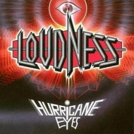 Loudness| Hurricane Eyes