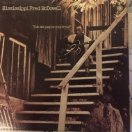 McDowell Fred | I Do Not Play No Rock'n'Roll