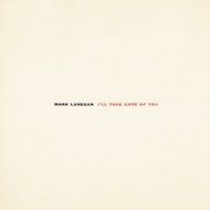 Lanegan Mark | I'll Take Care Of You
