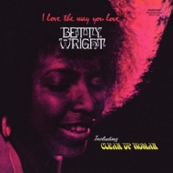 Wright Betty | I Love The Way You Love