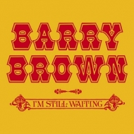 Brown Barry | I'm Still Waiting