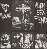 Alien Sex Fiend | Ignore The machine