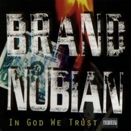 Brand Nubian| In God We Trust