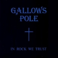 Gallows Pole| In Rock We Trust