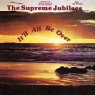 Supreme Jubilees | It'll All Be Over
