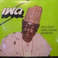 Alhaji (Chief) Sikiru Ayinde Barrister And His Supreme Fuji Commanders| Iwa