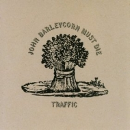 Traffic | John Barleycorn Must Die