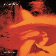 Slowdive | Just For A Day