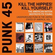 Punk 45| Kill The Hippies! Kill Yourself!
