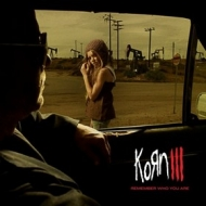 Korn| Korn III: Remember Who You Are