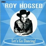 Hogsed Roy | Let's Go Dancing