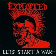 Exploited | Let's Start A War ...