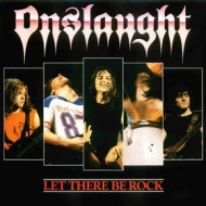 Onslaught| Let There Be Rock