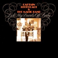 Captain Beefheart | Lick My Decals Off, Baby