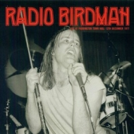 Radio Birdman | Live At Paddington Town Hall 12Th December 1977