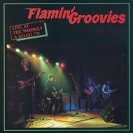 Flamin Groovies | Live At The Whiskey A Go-Go '79