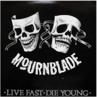 Mournblade| Live Fast Die Young