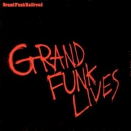 Grand Funk Railroad| Lives