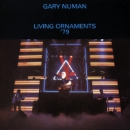 Numan Gary | Living Ornaments '79