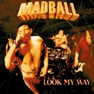 Madball | Look My Way