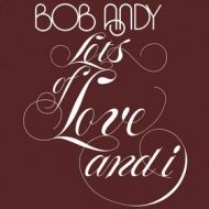 Andy Bob | Lots Of Love And I