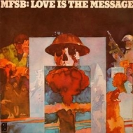 M.F.S.B.| Love is the message