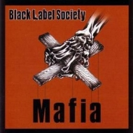 Black Label Society| Mafia