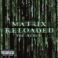 AA.VV. Soundtrack| Matrix Reloaded The Album