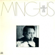 Mingus Charles| Me Myself An Eye