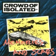 Crowd Of Isolated| Memories and scars