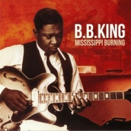 B.B. King | Mississippi Burning