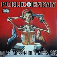 Public Enemy| Muse Sick-n-Hour Mess Age