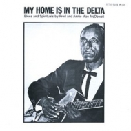 McDowell Fred| My Home Is In The Delta