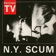 Psychic TV| N.Y. Scum