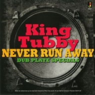 King Tubby | Never Run Away