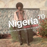 AA.VV. World | Nigeria 70 - Sweet Times