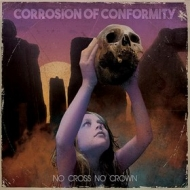 Corrosion Of Conformity | No Cross No Crown