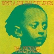 Ras Michael | None A Jah Jah Children