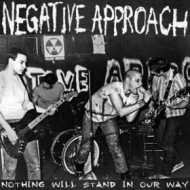 Negative Approach | Nothing Will Stand In Our Way