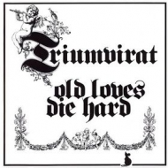 Triumvirat| Old loves die hard