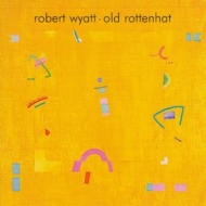 Wyatt Robert| Old rottenhat